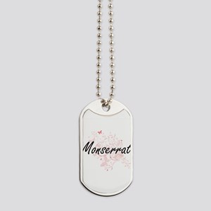 Monserrat Artistic Name Design with Butte Dog Tags