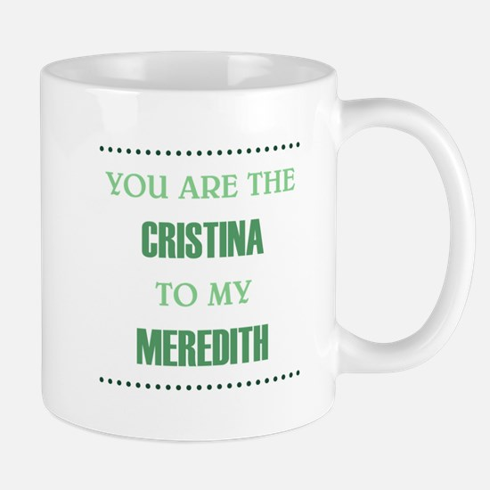 CRISTINA to MEREDITH Mug