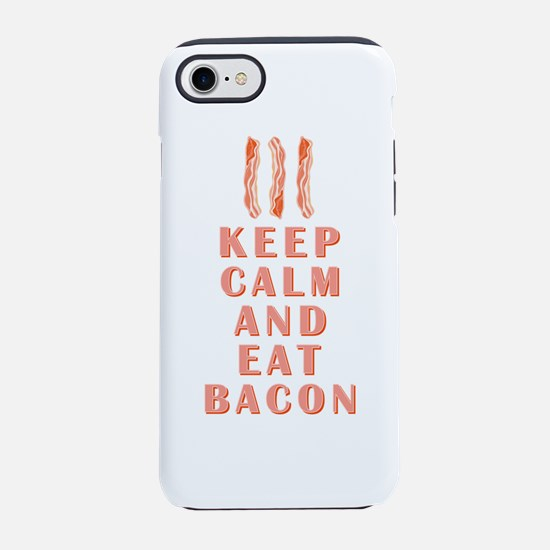 KEEP CALM AND EAT BACON iPhone 8/7 Tough Case