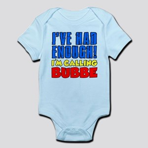 Had Enough Calling Bubbe Body Suit