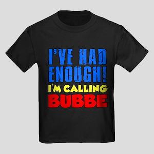 Had Enough Calling Bubbe T-Shirt