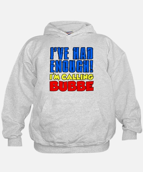 Had Enough Calling Bubbe Hoodie