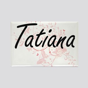 Tatiana Artistic Name Design with Butterfl Magnets