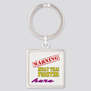 Warning Muay Thai Fighter Here Square Keychain