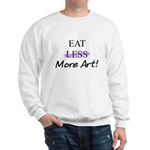EAT MORE ART Sweatshirt