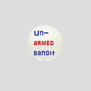 Un-armed bandit - political humor Mini Button