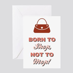 BORN TO SHOP.. Greeting Card
