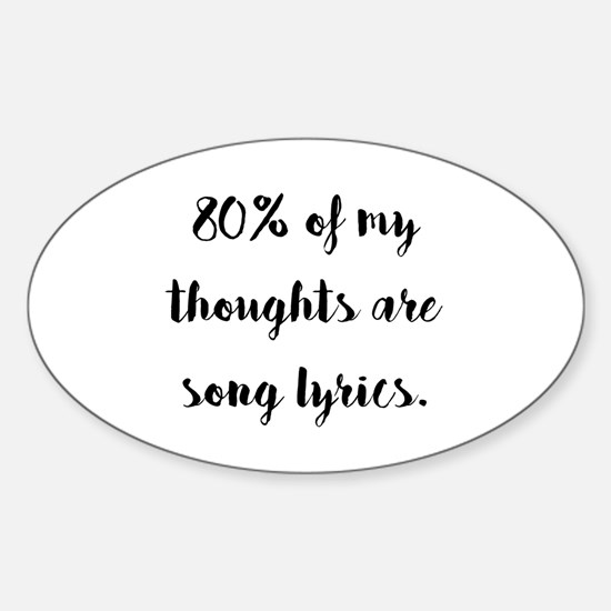 80% of My Thoughts Are Song Lyrics Decal