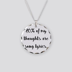 80% of My Thoughts Are Song Necklace Circle Charm