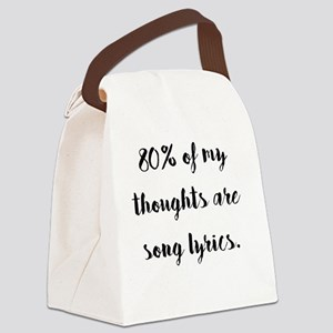 80% of My Thoughts Are Song Lyric Canvas Lunch Bag