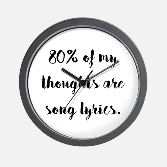 80% of My Thoughts Are Song Lyrics Wall Clock