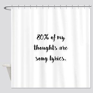 Song lyrics shower curtains cafepress 80 of my thoughts are song lyrics shower curtain stopboris Gallery