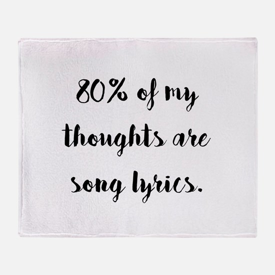 80% of My Thoughts Are Song Lyrics Throw Blanket