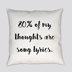 80% of My Thoughts Are Song Lyrics Everyday Pillow
