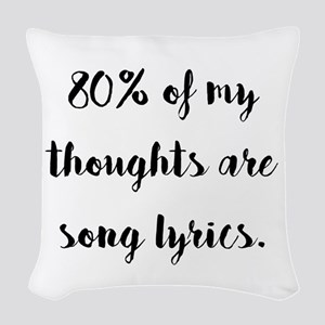 80% of My Thoughts Are Song Ly Woven Throw Pillow