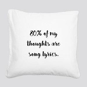 80% of My Thoughts Are Song L Square Canvas Pillow
