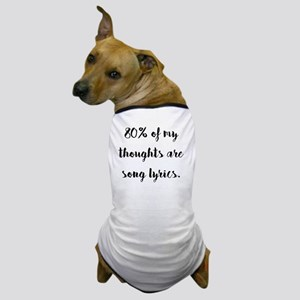 80% of My Thoughts Are Song Lyrics Dog T-Shirt