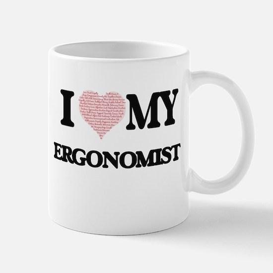 I love my Ergonomist (Heart Made from Words) Mugs