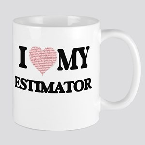 I love my Estimator (Heart Made from Words) Mugs