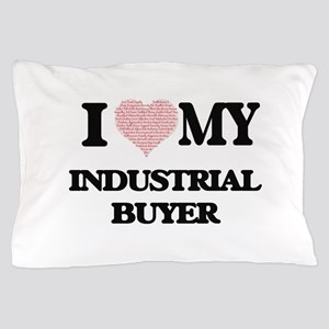 I love my Industrial Buyer (Heart Made Pillow Case