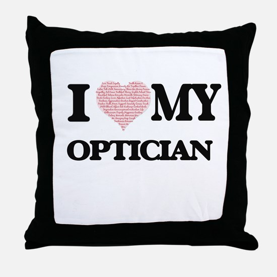 I love my Optician (Heart Made from W Throw Pillow