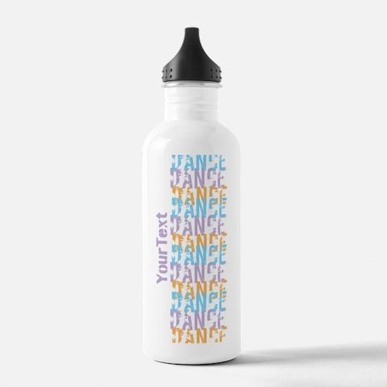 Customize DANCE DANCE DANCE Water Bottle