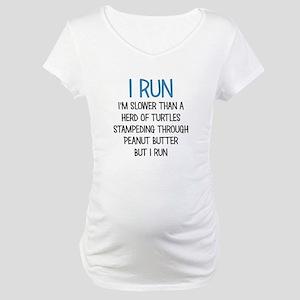 I RUN Maternity T-Shirt
