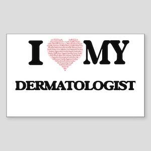 I love my Dermatologist (Heart Made from W Sticker