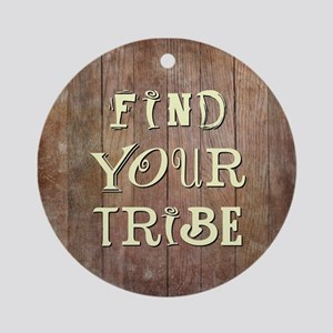 FIND YOUR TRIBE Round Ornament