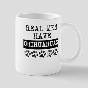 Real Men Have Chihuahuas Mugs