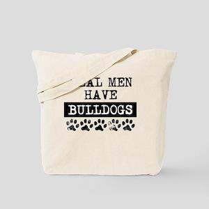 Real Men Have Bulldogs Tote Bag