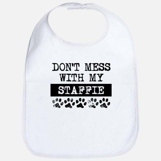 Don't Mess With My Staffie Bib