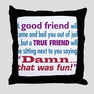 True Friend - Throw Pillow