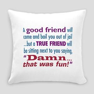 True Friend - Everyday Pillow