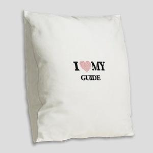 I love my Guide (Heart Made fr Burlap Throw Pillow