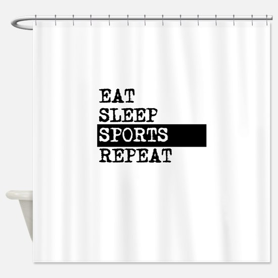 Eat Sleep Sports Repeat Shower Curtain