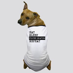 Eat Sleep Figure Skating Repeat Dog T-Shirt