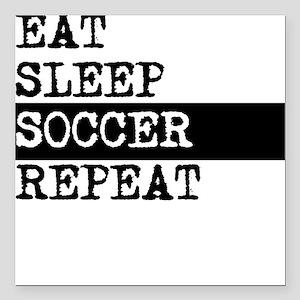 "Eat Sleep Soccer Repeat Square Car Magnet 3"" x 3"""