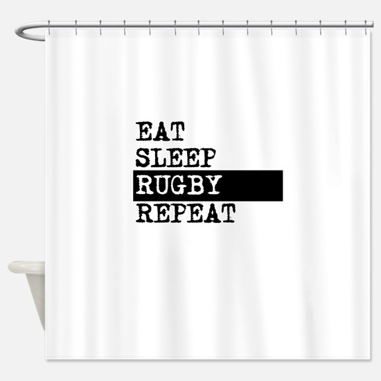 Eat Sleep Rugby Repeat Shower Curtain