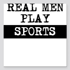 """Real Men Play Sports Square Car Magnet 3"""" x 3"""""""