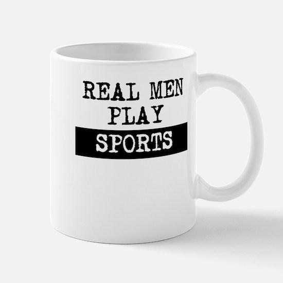 Real Men Play Sports Mugs