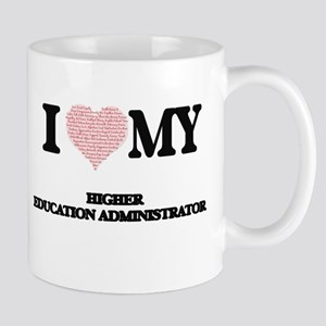 I love my Higher Education Administrator (Hea Mugs