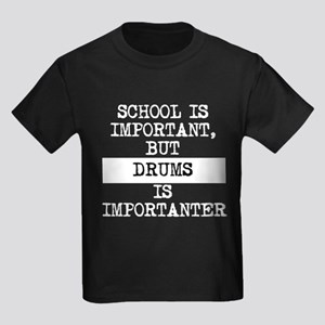 Drums Is Importanter T-Shirt