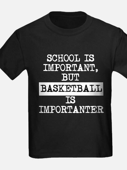 Basketball Is Importanter T-Shirt