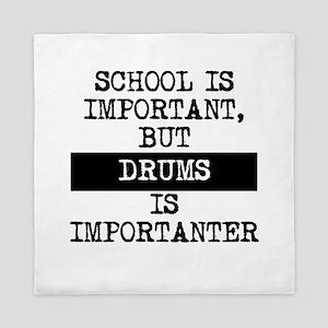 Drums Is Importanter Queen Duvet