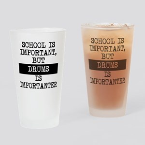 Drums Is Importanter Drinking Glass