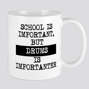 Drums Is Importanter Mugs
