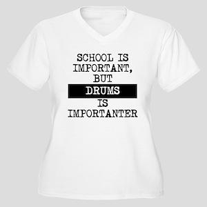 Drums Is Importanter Plus Size T-Shirt