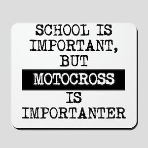 Motocross Is Importanter Mousepad