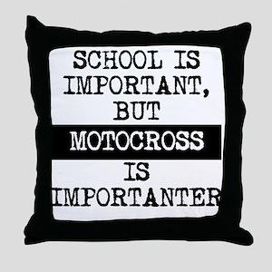 Motocross Is Importanter Throw Pillow